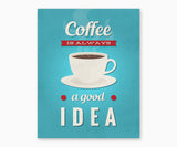 Coffee Is Always a Good Idea Retro Kitchen Wall Art Blue