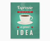 Espresso is Always a Good Idea Retro Kitchen Wall Art Green