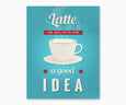 Latte is Always a Good Idea Retro Kitchen Wall Art Blue