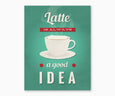 Latte is Always a Good Idea Retro Kitchen Wall Art Green