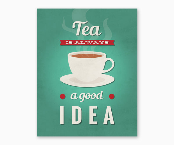 Tea is Always a Good Idea Retro Kitchen Wall Art