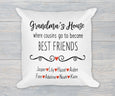 Grandma's House Where cousins go to become best friends white pillow