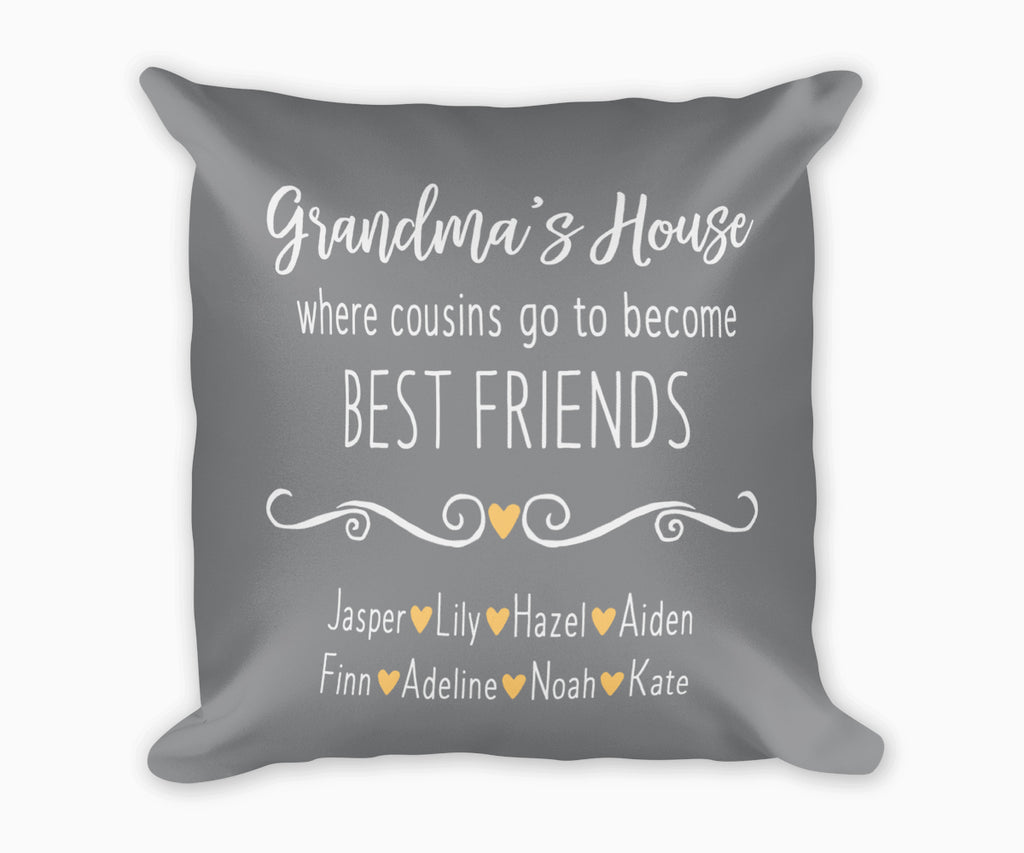 Grandma's House Where cousins go to become best friends gray pillow