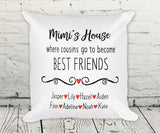 Mimi's House where cousins go to become best friends white pillow