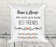 Nana's House where cousins go to become best friends white pillow
