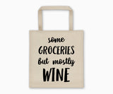 """Some Groceries But Mostly Wine"" Market Tote Bag Front"