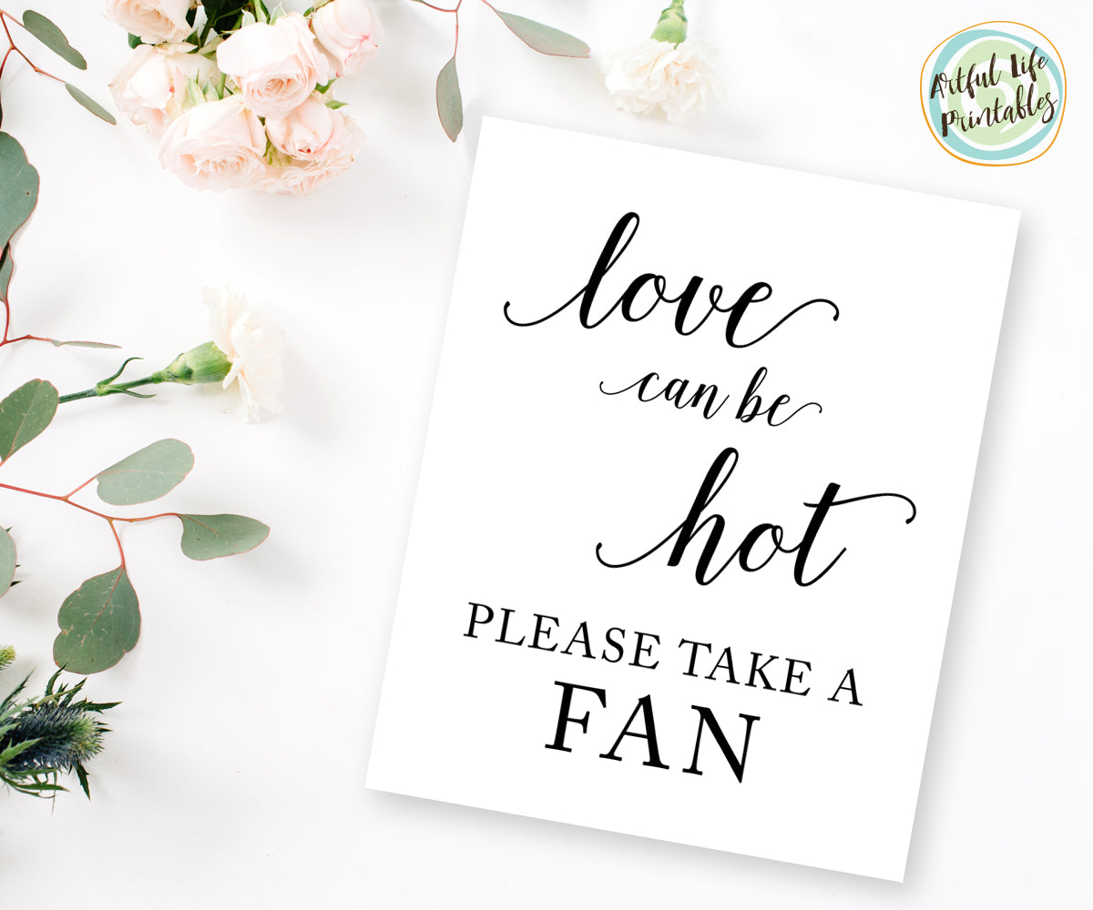 Love Can Be Hot, Please Take A Fan, Wedding Fan Printable Sign
