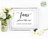 Fans Please Take One Love can be hot sign printable, wedding fan sign