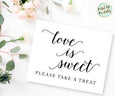 Love is Sweet Please take a treat dessert table dessert buffet sign printable