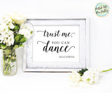 Trust Me you can dance alcohol wedding reception bar sign printable