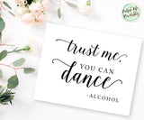 Wedding reception bar sign printable Trust Me you can dance alcohol