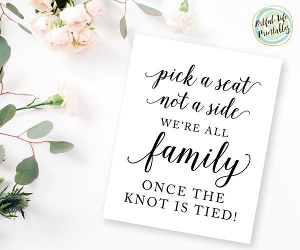 Wedding Ceremony Seating Sign, Pick a Seat Not a Side printable sign