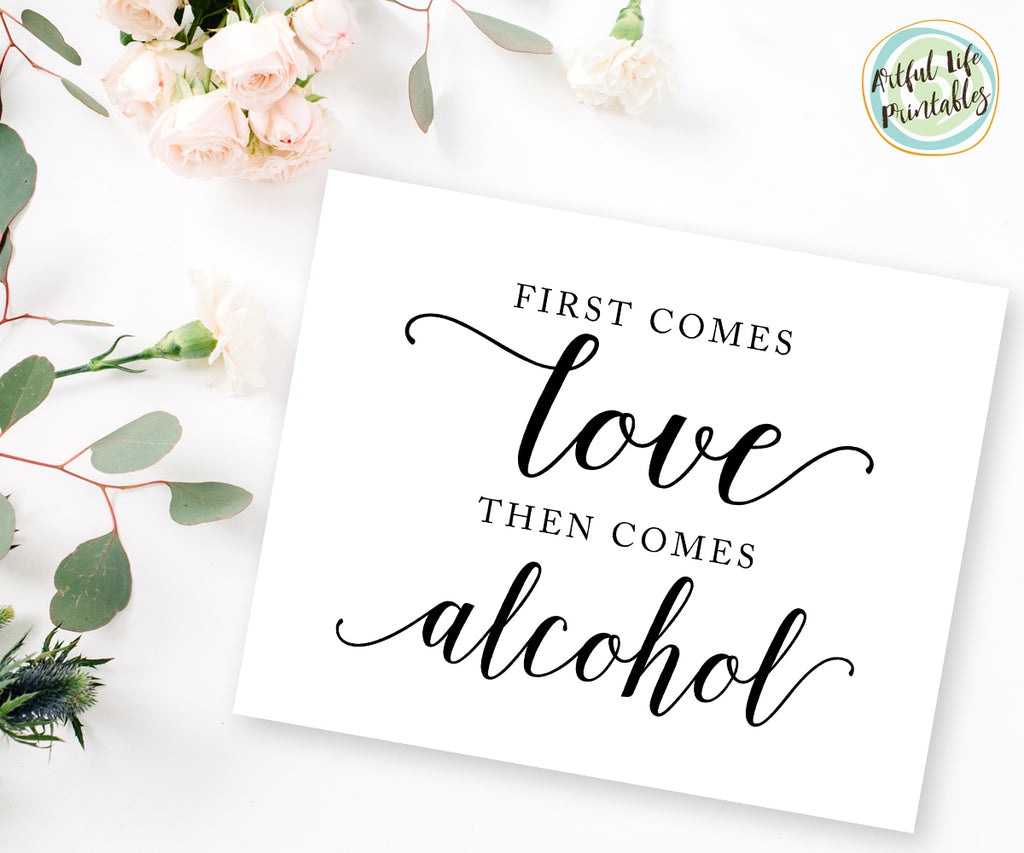First comes love then comes alcohol sign, Wedding printable