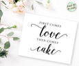 Wedding Cake Sign, First Comes Love Then Comes Cake Wedding Printable