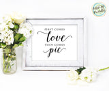 Dessert Table Wedding Sign Printable, First Comes Love Then Comes Pie