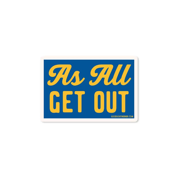 As All Get Out Vinyl Sticker