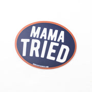 Mama Tried Vinyl Sticker