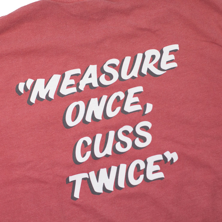 Measure Once, Cuss Twice T-Shirt