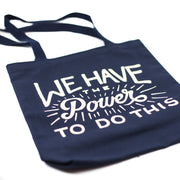 We Have The Power Canvas Tote