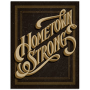 Hometown Strong Limited Edition Poster