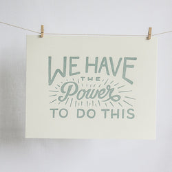 We Have the Power Letterpress Print