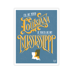 I'll be Your Louisiana Print
