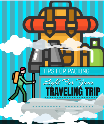 Tips for Packing Light for Your Traveling Trip
