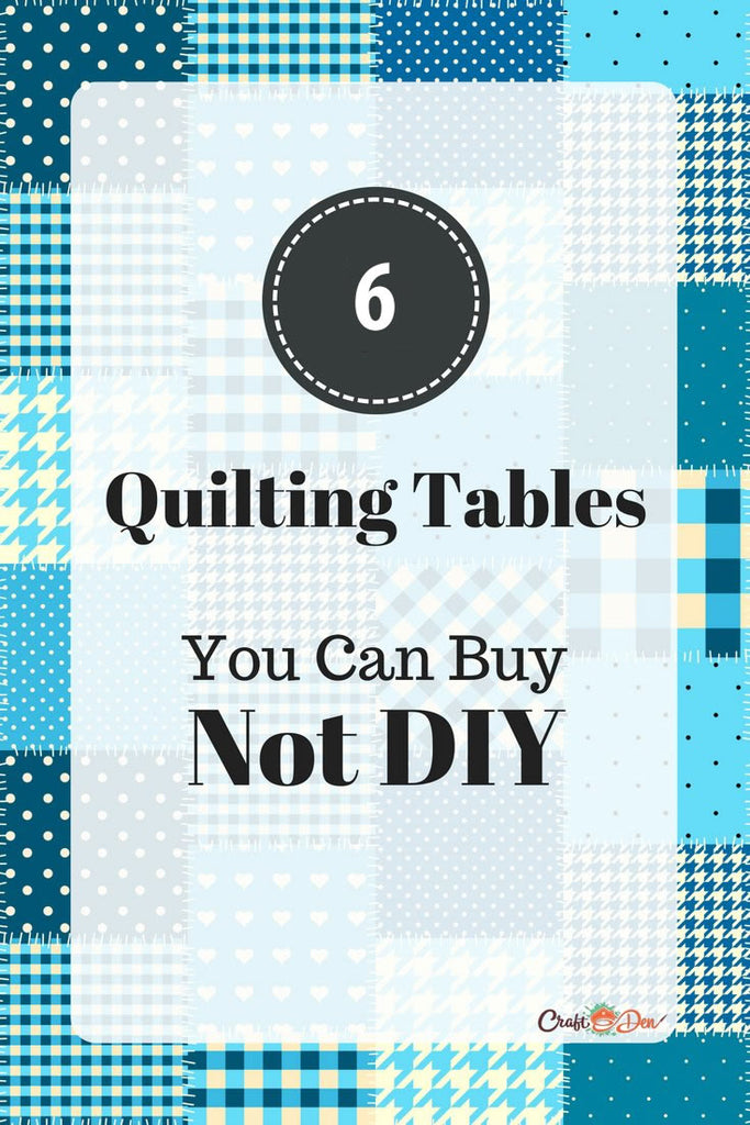 6 Quilting Tables You Can Buy (Instead of DIY!)