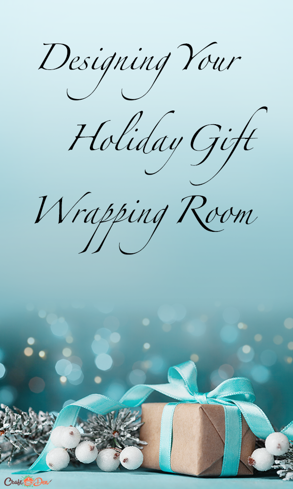 Designing Your Holiday Gift Wrapping Room