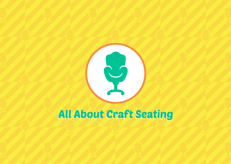 Have A Seat! Choosing the Perfect Seating for Crafting - Craft Den