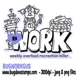 Gus Work word art image. Weekly overload recreation killer Digi stamps, clip art, illustrations from Bugaboo Stamps