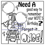 FunnyGus forget it once birthday Digi Stamp.www.bugaboostamps.com