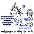 Unicorn Always Be Yourself Digi Stamp  Images, Digi stamps, clip art, coloring pages and illustrations from Bugaboo Stamps