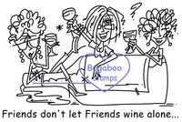 Digi Singles,Friends dont let Friends Wine Alone 2,Bugaboo Stamps,