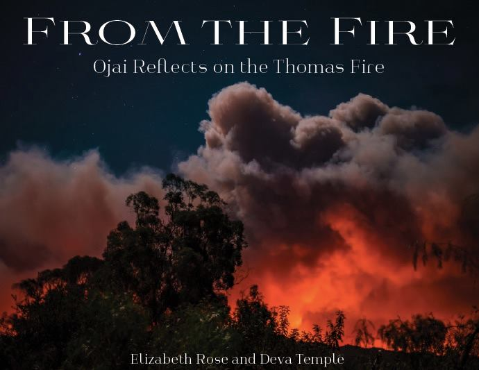 "FROM THE FIRE ""Ojai Reflects on the Thomas Fire"""