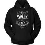 Walk by Faith Not by Sight Shirt