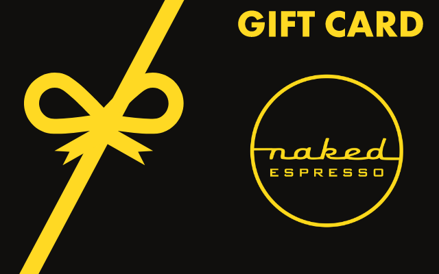 Naked Espresso gift card