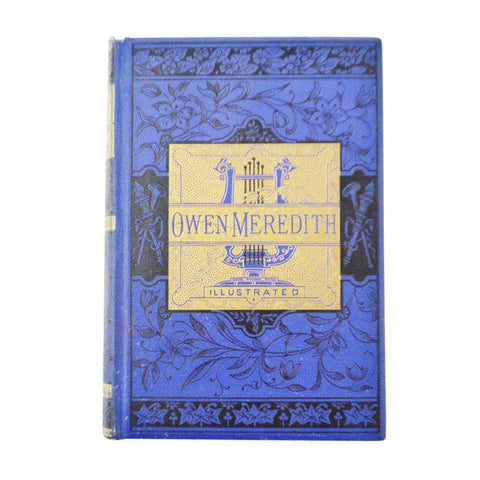 The Poetical Works of Owen Meredith Illustrated - 1881 Hardbound Book
