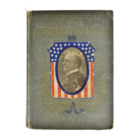Antique 1901 The Authentic Life of President McKinley Memorial Edition Book