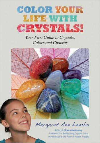 Color Your Life with Crystals - Margaret Ann Lembo