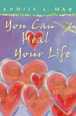 You Can Heal Your Life (Illustrated Edition) - Louise Hay