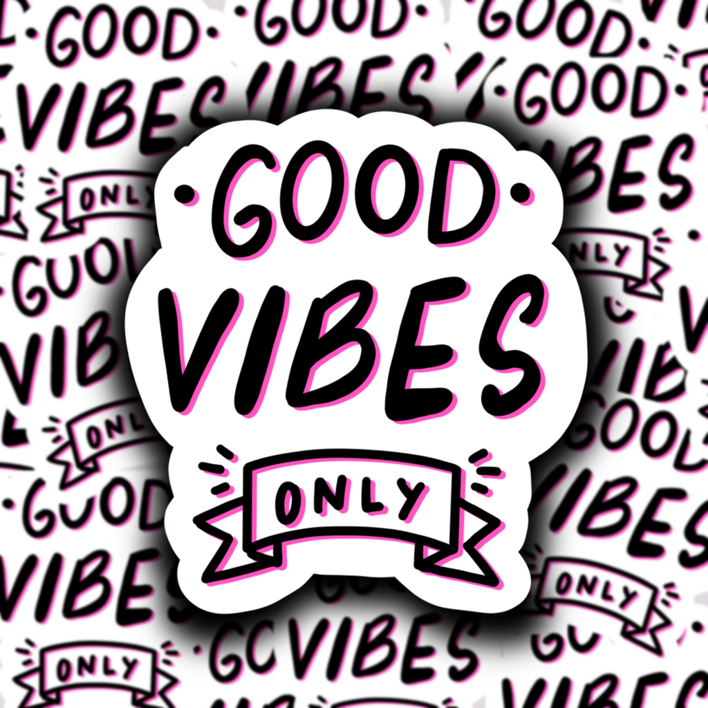 Good Vibes Only Sticker - Free Shipping