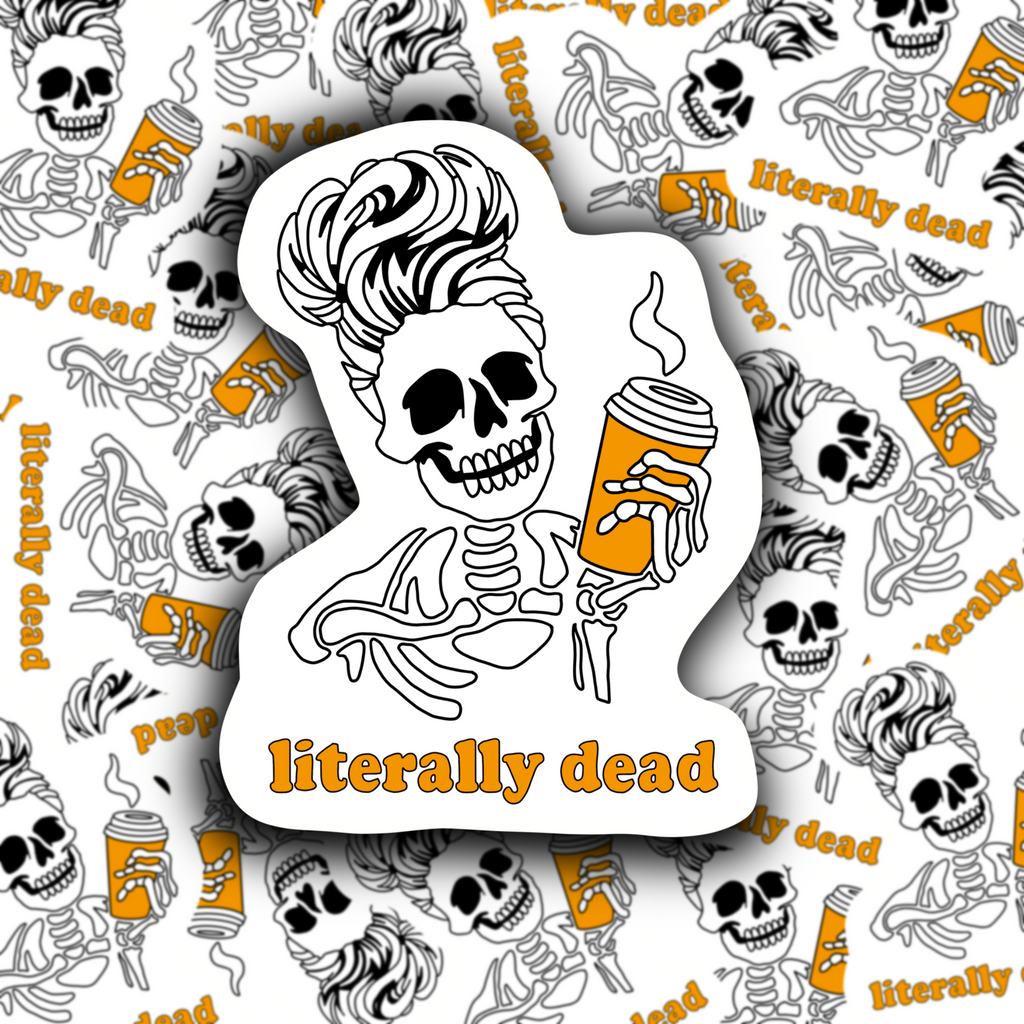 Literally Dead Sticker - Free Shipping