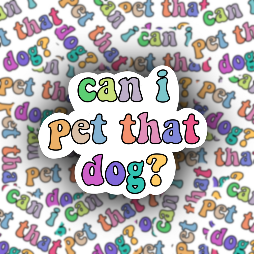 Can I Pet That Dog Sticker - Free Shipping - Henry & Penny Treats
