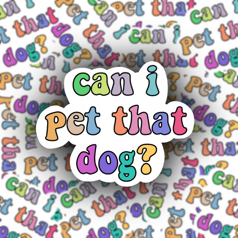Can I Pet That Dog Sticker - Free Shipping
