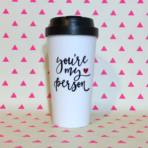 You're My Person Travel Coffee Mug