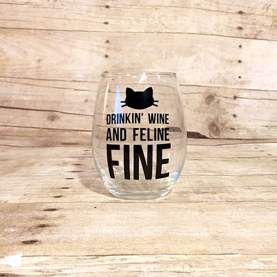 Drinkin' Wine and Feline Fine Wine Glass