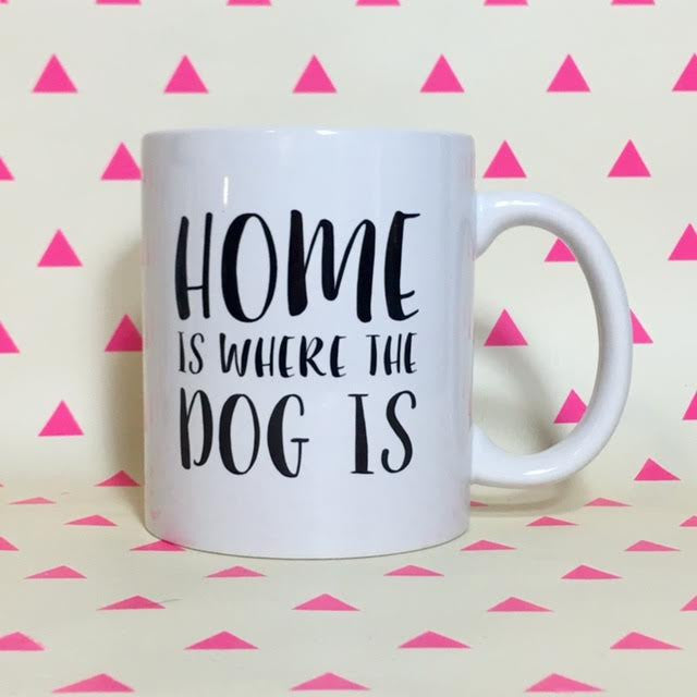 Home is Where the Dog Is Coffee Mug