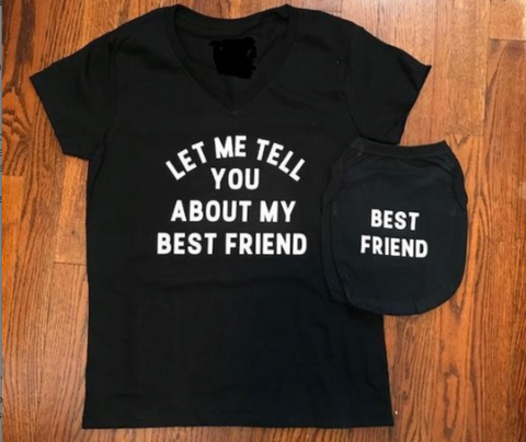 Let Me Tell You About My Best Friend - Human Shirt - Henry & Penny Treats