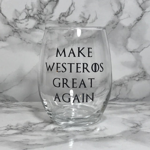 Make Westeros Great Again - Game of Thrones Inspired Wine Glass